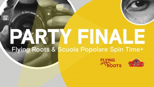 Party Finale Flying Roots e Scuola Popolare SpinTime+
