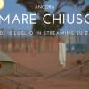 Ancora Mare Chiuso: il documentario in streaming