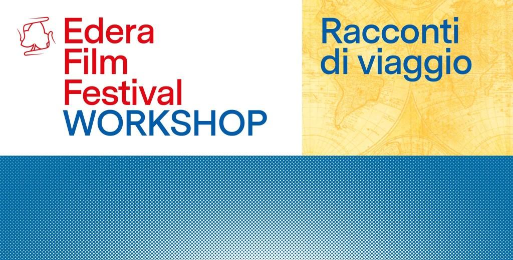 workshop racconti di viaggio edera film festival