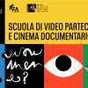 Iscriviti alla  SCUOLA NAZIONALE DI VIDEO PARTECIPATIVO E CINEMA DOCUMENTARIO  II edizione