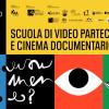 Il programma della SCUOLA NAZIONALE DI VIDEO PARTECIPATIVO E CINEMA DOCUMENTARIO II edizione