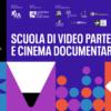Iscriviti alla  3.edizione della SCUOLA NAZIONALE DI VIDEO PARTECIPATIVO E CINEMA DOCUMENTARIO